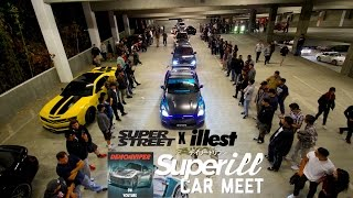 Superill Car Meet - Super Street X illest Collaboration - @ The Source Buena Park, CA