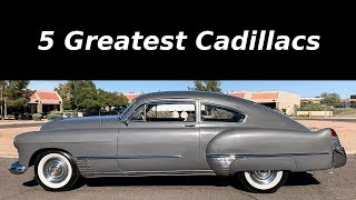 5 Greatest Cadillacs Ever Produced