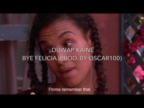 Duwap Kaine - Bye Felicia (Prod By Oscar100)