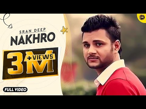 NAKHRO | SRAN DEEP | YAAR ANMULLE RECORDS | FULL OFFICIAL VIDEO...