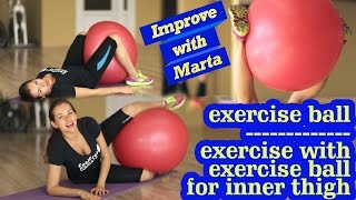 Exercise with Swiss ball for the inner thigh - Improve with Marta