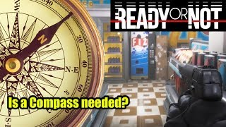 Ready Or Not - Discussion #2: Does it Need A Compass?
