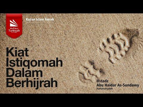 Kiat Istiqomah Dalam Berhijrah   Ustadz Abu Haidar As-Sundawy حفظه الله