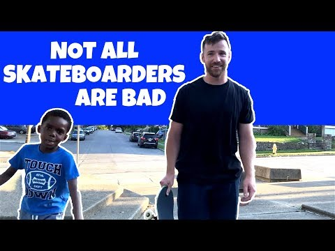 Not All Skateboarders Are Bad