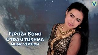 Feruza Bonu - Otdan tushma | Феруза Бону - Отдан тушма (music version)