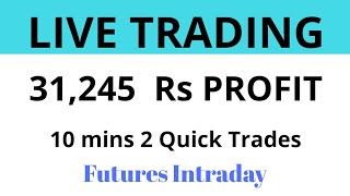 LIVE TRADING - RS 31,248 Profit - 10 mins quick trade