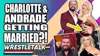 Real Reason WWE Drafts SCRAPPED! Charlotte Flair & Andrade ENGAGED?! | WrestleTalk News Apr. 2019
