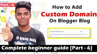 How to Add Custom Domain to Blogger Blogspot [Part - 6]