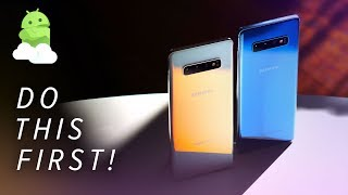 Galaxy S10: First 6 things to do with your new S10, S10 Plus or S10e!
