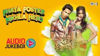 Phata Poster Nikla Hero - Phata Poster Nikla Hero Audio Jukebox -  Full Songs Non Stop