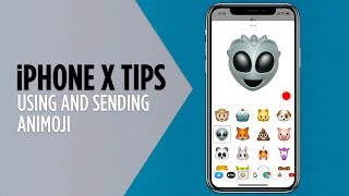 iPhone X Tips - Use and Send Animoji