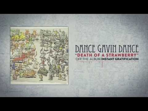 Dance Gavin Dance - Death Of A Strawberry
