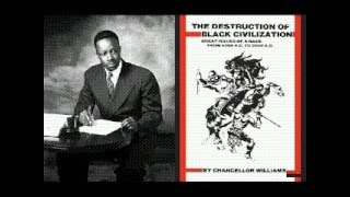 Chancellor Williams: The Destruction Of Black Civilization(audiobk)pt4
