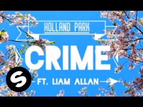 Holland Park - Crime (ft. Liam Allan) [Lyric Video]