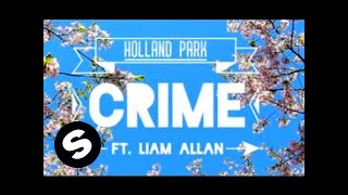 Holland Park - Crime (ft. Liam Allan)