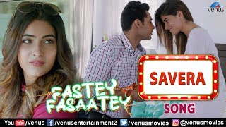 Savera Full Song | Karishma Sharma | Arko | Arpit Chaudhary | Fastey Fasaatey | Hindi Romantic Song