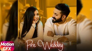 Motion Poster | Pre Wedding | Dilpreet Dhillon | Releasing on 21st Feb 2018 | Speed Records
