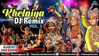 Khelaiya : DJ REMIX - Vol.2 | Superhit Dj Garba Songs | JUKEBOX | Popular Gujarati Dandiya Songs