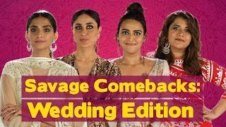 Savage Comebacks To Things You Hear At Weddings | Veere Di Wedding | MissMalini