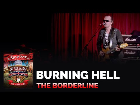 "Joe Bonamassa - ""Burning Hell"" - Tour De Force - The Borderline"