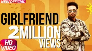 Girlfriend (Full Song) | Rick Sandhu | Latest Punjabi Song 2017 | Speed Records