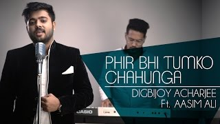 download lagu Phir Bhi Tumko Chahunga - Half Girlfriend  Cover gratis