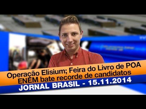 Jornal Brasil: Imagens da Operação Elisium; Denúncias na Câmara de Canoas; Feira do Livro de POA