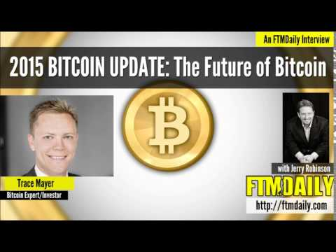 Bitcoin Update 2015: The Future Of Bitcoin (w/ Trace Mayer)