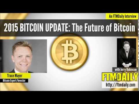 Bitcoin Update 2015: The Future Of Bitcoin (w/ Trace Mayer)
