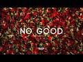 "Lagu ""No good"" -  Trap soul Smooth RnB Instrumental(Prod. dannyebtracks x Monroe)"