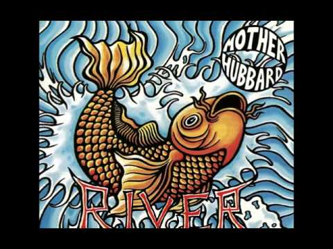Mother Hubbard - River