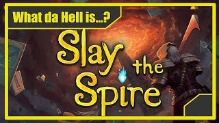 What da hell is Slay the Spire? - Review | Gameplay | Thoughts