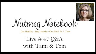 Nutmeg Notebook Live #47  Q&A with Tami & Tom (update on our AeroGarden indoor herb garden.)