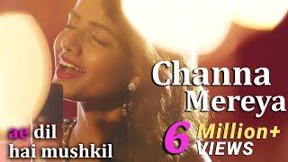 Channa Mereya - Female Cover Version by @VoiceOfRitu | Ae Dil Hai Mushkil | Karan Johar