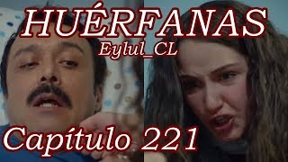 Huérfanas Capítulo 221 Español HD