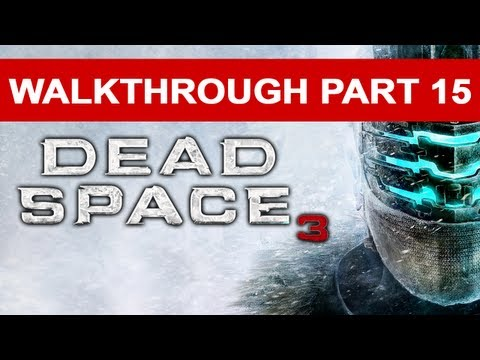 Dead Space 3 - Walkthrough Part 16 HD 1080p No Commentary