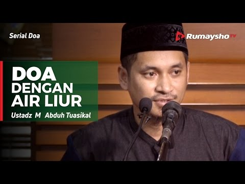 Serial Doa : Doa Ruqyah dengan Air Liur - Ustadz M Abduh Tuasikal