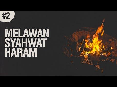 Melawan Syahwat Haram #2 - Ustadz Ahmad Zainuddin Al-Banjary