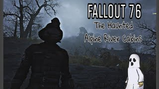 Fallout 76 - The Haunted Alpine River Cabins