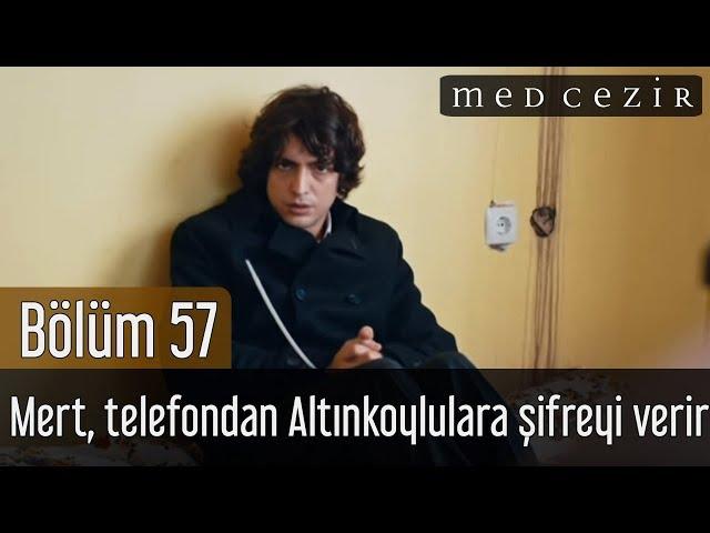 Medcezir 57.Bölüm | Mert, telefondan Altınkoylulara şifreyi verir