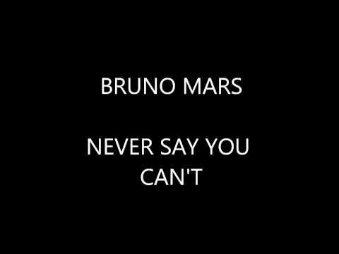Bruno Mars Never Say U Cant