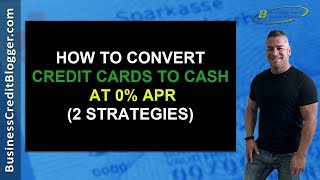 How to Convert Credit Cards Into Cash - Business Credit 2019