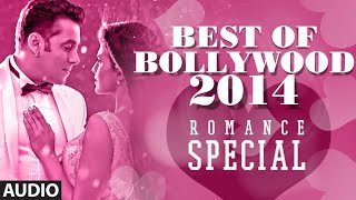 Best of Bollywood - 2014 (Romance Special Audio songs)