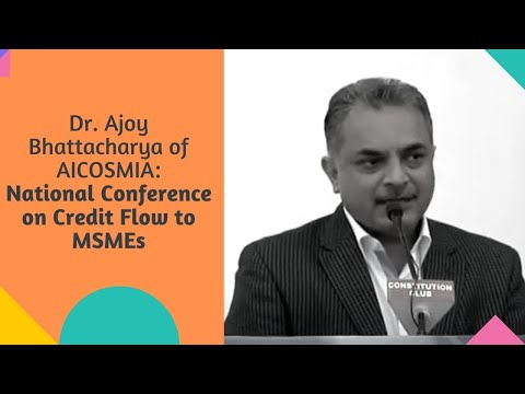 Dr. Ajoy Bhattacharya of AICOSMIA : National Conference on Credit Flow to MSMEs
