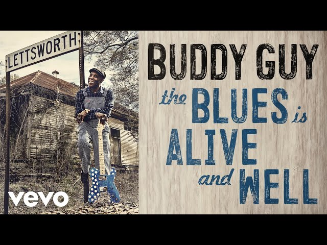 Buddy Guy - The Blues Is Alive And Well Audio