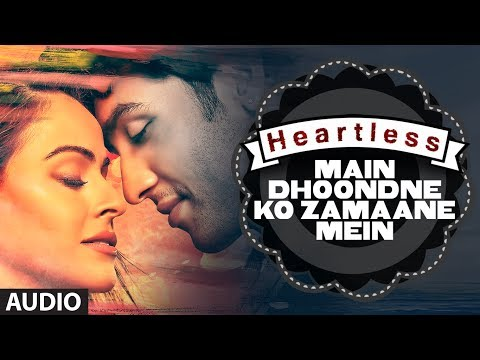 Heartless: Main Dhoondne Ko Zamaane Mein Full Song | Arijit Singh | Adhyayan Suman, Ariana Ayam video