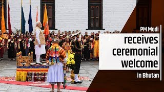 PM Modi receives ceremonial welcome in Bhutan