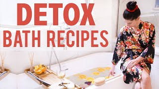 3 DETOX BATH RECIPES to BOOST Immunity, Lose Weight, and Feel Better | Detox Recipes