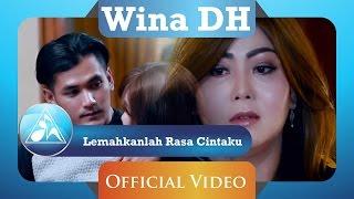 Wina DH  - Lemahkanlah Rasa Cintaku (Official Video Clip)