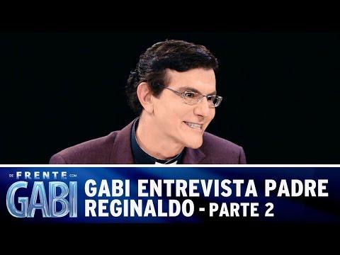 De Frente com Gabi (17/08/14) - Gabi recebe padre Reginaldo Manzotti - Parte 2
